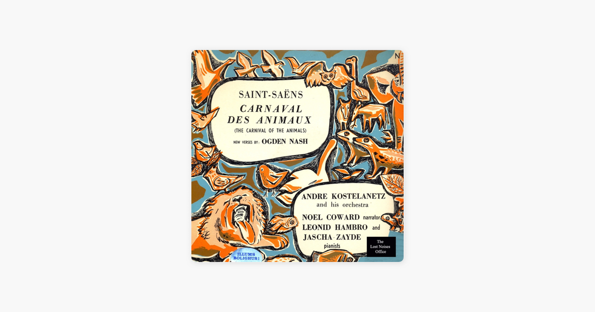 Camille Saint-Saëns: The Carnival of the Animals (With New Verses By Ogden  Nash, Narrated By Noel Coward) by Noël Coward