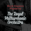 Rock Classics - Played By the Royal Philharmonic Orchestra - Royal Philharmonic Orchestra