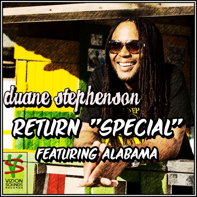 Return Quot Special Quot By Duane Stephenson On Apple Music