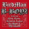 B-Boyz (feat. Mack Maine, Kendrick Lamar, Ace Hood & DJ Khaled) [Edited Version] - Single, Birdman