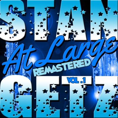 At Large, Vol. 1 (Remastered) - Stan Getz