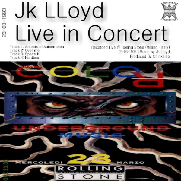 ‎Jk Lloyd Live in Concert @ Rolling Stone (Milano Italy 23 03 1993) - EP by  JK Lloyd