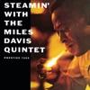 Steamin' With the Miles Davis Quintet (Rudy Van Gelder Remaster) ジャケット写真