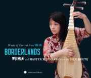 Music of Central Asia, Vol. 10: Borderlands - Wu Man & Master Musicians from the Silk Route - Wu Man & Master Musicians from the Silk Route