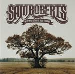 Sam Roberts - Hard Road