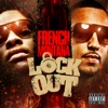 Lock Out, French Montana