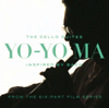 Inspired By Bach: The Cello Suites - Yo-Yo Ma