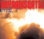 Philip Glass & The Philip Glass Ensemble - Koyaanisqatsi