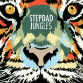 Stepdad - Jungles