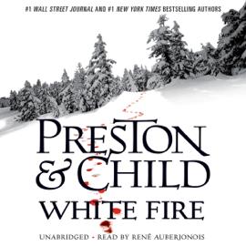 White Fire: Agent Pendergast, Book 13 (Unabridged) audiobook