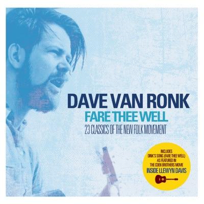 Dave Van Ronk - Fare Thee Well - Dave Van Ronk