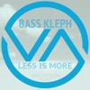 Less Is More - Single, Bass Kleph
