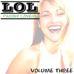 LOL Parody Covers, Vol. 3