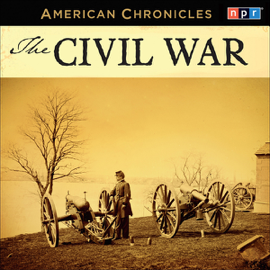 NPR American Chronicles: The Civil War audiobook