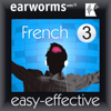 Earworms Learning - Rapid French: Volume 3 artwork