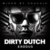Dirty Dutch Exodus (Mixed By Chuckie)