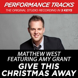 Give This Christmas Away (Performance Tracks) - EP by Matthew West ...