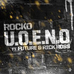 Rocko - U.O.E.N.O. feat. Future & Rick Ross