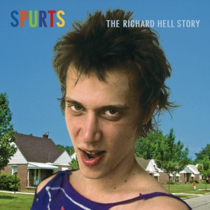 The Richard Hell Story (Remastered)