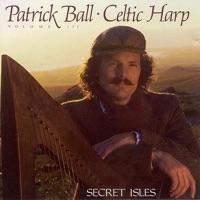 Celtic Harp, Vol. III: Secret Isles by Patrick Ball on Apple Music