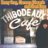 Thibodeaux Cafe, Henry Gray, Clarence Edwards & Short Fuse