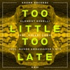 Klement Bonelli - Too Little Too Late