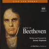 Jeremy Siepmann - The Life and Works of Beethoven  artwork