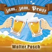 Zam, Zam, Prost (Radio Version)-Walter Posch