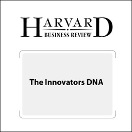 The Innovators DNA (Harvard Business Review) (Unabridged) - Jeffrey H. Dyer, Hal B. Gregerson, Clayton M. Christensen mp3 listen download
