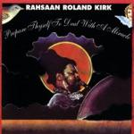 Roland Kirk - Salvation & Reminiscing