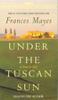 Frances Mayes - Under the Tuscan Sun (Abridged Nonfiction) artwork