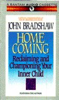 John Bradshaw - Home Coming: Reclaiming and Championing Your Inner Child artwork