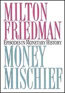 Money Mischief: Episodes in Monetary History (Unabridged) [Unabridged Nonfiction] audiobook