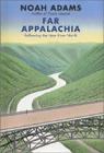 Far Appalachia: Following the New River North (Unabridged) [Unabridged Nonfiction] audiobook