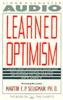 Learned Optimism: How to Change Your Mind and Your Life (Abridged Nonfiction) - Martin E.P. Seligman, Ph.D.