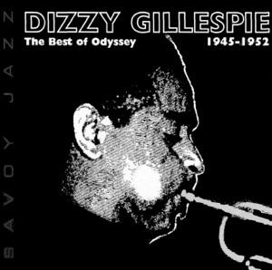 Dizzy Gillespie: The Best of Odyssey - 1945-1952