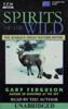 Gary Ferguson - Spirits of the Wild: The World's Greatest Nature Myths (Unabridged) [Unabridged Nonfiction] artwork