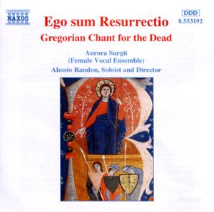 Alessio Randon, Anonymous & Aurora Surgit - Ego sum Resurrectio: Gregorian Chant for the Dead