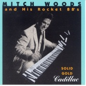 Mitch Woods And His Rocket 88s - Solid Gold Cadillac
