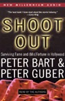 Shoot Out: Surviving Fame and (Mis)Fortune in Hollywood (Unabridged) [Unabridged Nonfiction]