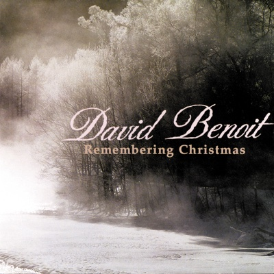 Remembering Christmas - David Benoit album