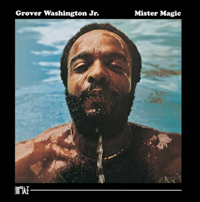Mister Magic - Grover Washington, Jr. album