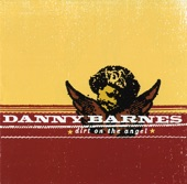 Danny Barnes - Get It While You Can