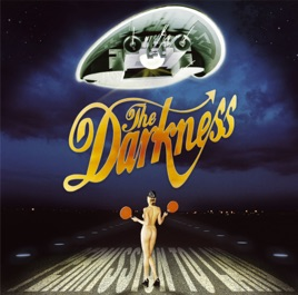 The Darkness: I Believe in a Thing Called Love