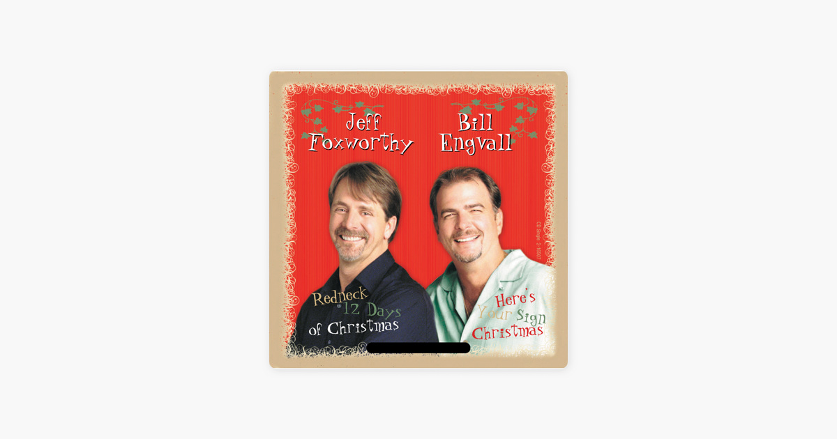 redneck 12 days of christmas heres your sign christmas single by bill engvall jeff foxworthy on apple music - 12 Redneck Days Of Christmas