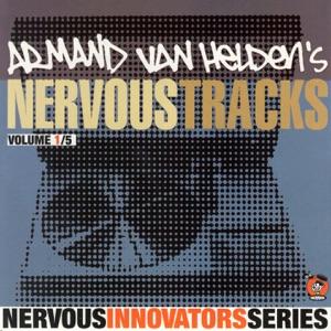 Armand Van Helden's Nervous Tracks