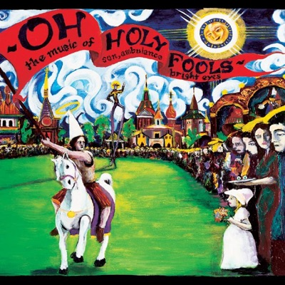 Oh Holy Fools - The Music of Son, Ambulance and Bright Eyes - Bright Eyes