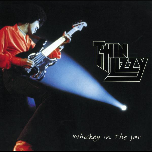 Whiskey in the Jar by Thin Lizzy on Apple Music