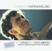 The Best of Caetano Veloso - Sem Lenço, Sem Documento