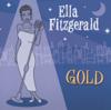 Ella Fitzgerald: Gold - Ella Fitzgerald